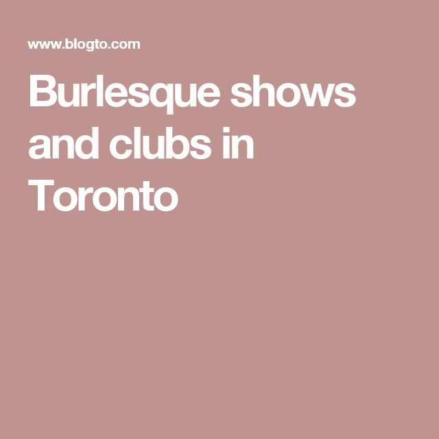Burlesque shows and clubs in Toronto