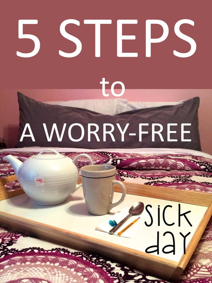 5 Steps to a Worry Free Sick Day