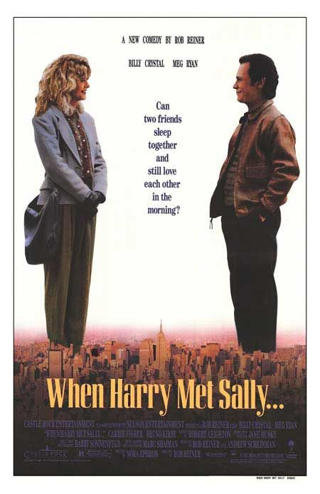 When Harry Met Sally...one of my all time favorites!