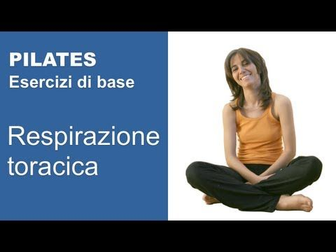 Pilates Esercizi di Base: Respirazione Toracica