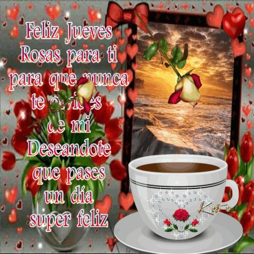 Feliz Jueves   Rosas para ti   para que nunca   te olvides   de mi   Deseandote   que pases   un día   super feliz