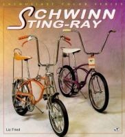Schwinn Sting-Ray / Liz Fried.