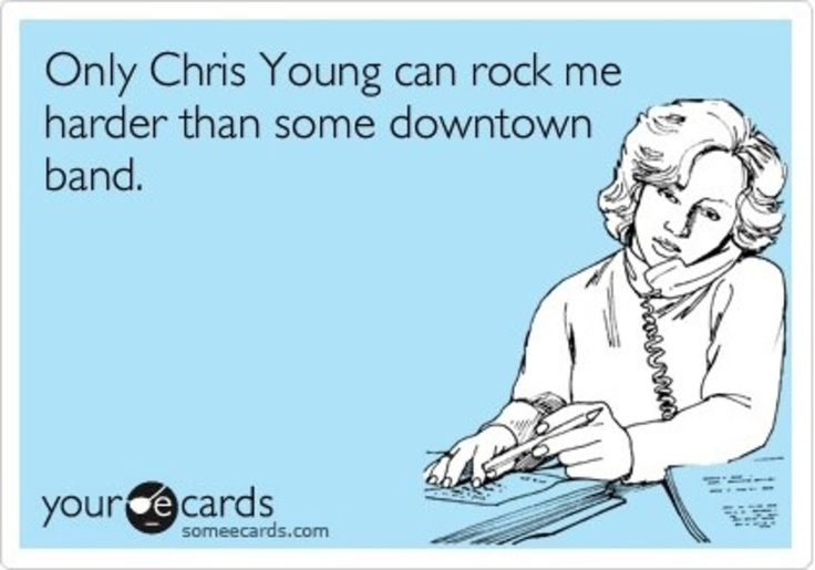 Only Chris Young: Laugh, Quotes, Country'S 3, Country Girls, Chris Young Ecards, Country Music, Countrymusic, Funny Stuff, So True