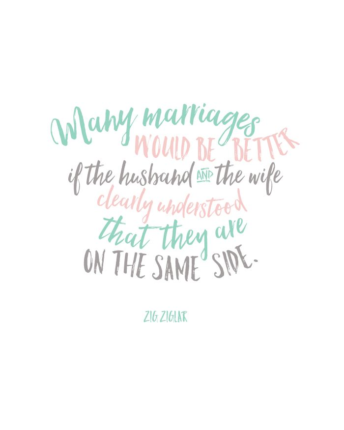 """Many marriages would be better if the husband and the wife clearly understood that they are on the same side."" -Zig Ziglar quote Free printable! 