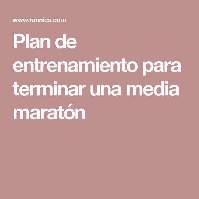 Plan de entrenamiento para terminar una media maratón