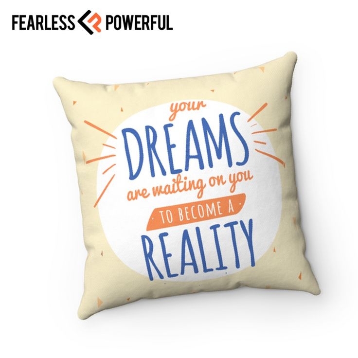 Your Dream are Waiting on You to Become a Reality - Pillow : This design was created to be a reminder of your full potential, to keep you on the grind, to kick you in the butt when you need it, and sometimes just get your day started right. It will be there when you need it most.