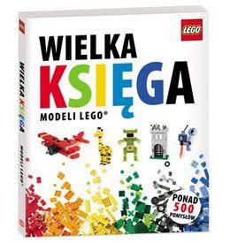 Wielka księga modeli Lego-Opracowanie zbiorowe