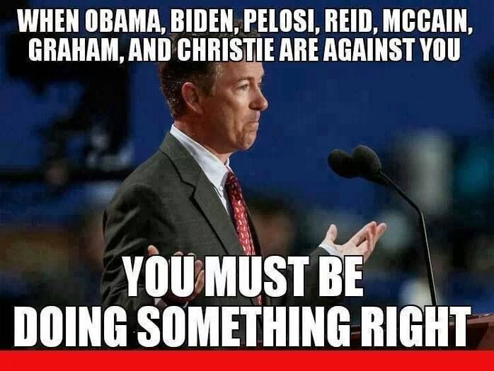 Rand Paul... you are doing something right!!!