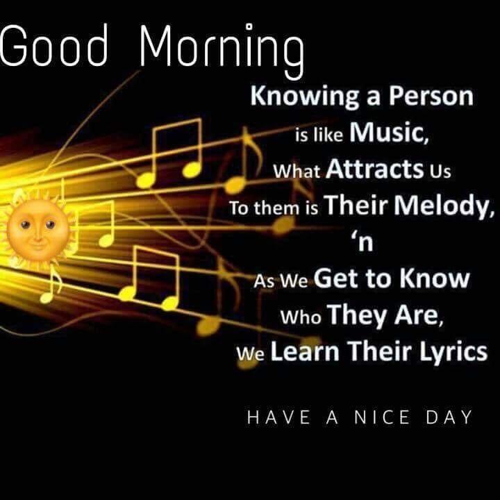 Like Music Too My Ears Good Morning Inspiration Morning Quotes Good Morning Quotes