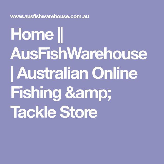 Home || AusFishWarehouse | Australian Online Fishing & Tackle Store