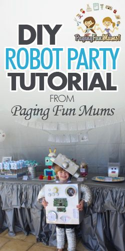 DIY Robot Party Tutorial from Paging Fun Mums - lots of ideas.