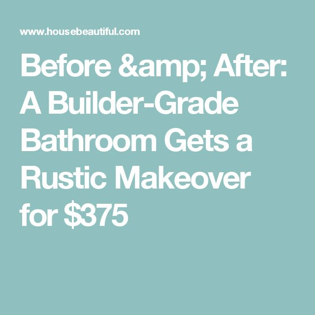 Before Amp After Builder Grade Bathroom Gets Rustic Makeover For Mold