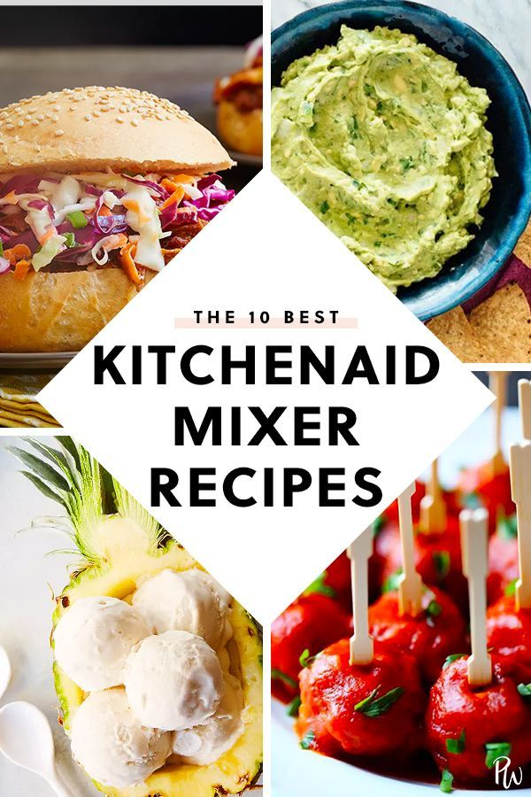 10 Surprising Things You Can Make In A Kitchenaid Mixer Purewow Recipe Easy Kitchen Hack Food Kitchen Aid Mixer Recipes Kitchen Aid Recipes Mixer Recipes