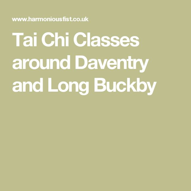 Tai Chi Classes around Daventry and Long Buckby