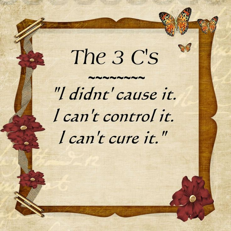 "The 3 C's of ""Al-Anon"". This principle applies to many of life's curveballs. For example, I developed Myasthenia Gravis, a rare auto-immune neuromuscular disease 12 yrs ago. To help me cope with living with an incurable disease like MG, I have applied The 3 C's to my daily life & affirmations."