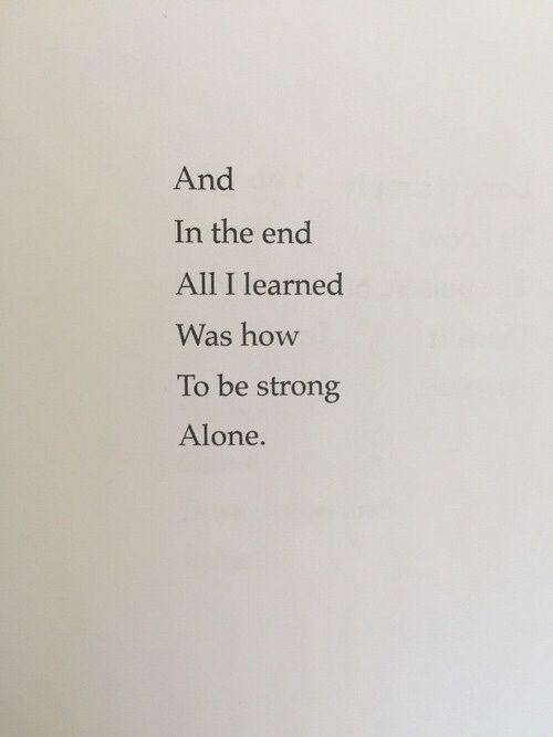 Be strong. You don't have to be alone but it's good that you CAN manage alone.