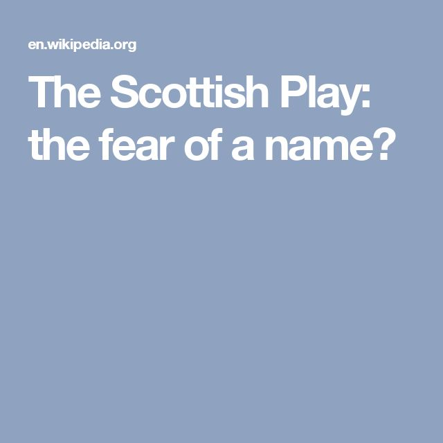 The Scottish Play: the fear of a name?
