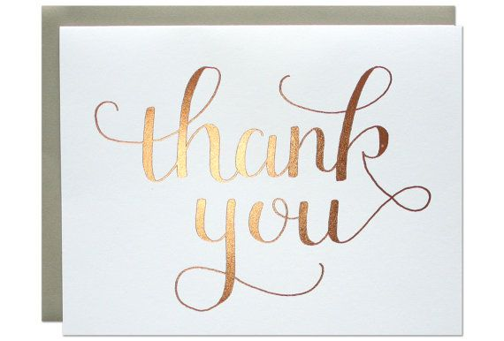 A simple and lovely thank you note in rose gold. size :: A2 {4.25 x 5.5} method :: foil stamped in the USA paper :: smooth white paper with rose gold foil and grey envelope packaging :: each card is packaged in a cello bag and mailed in a no-bend mailer