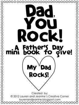Dad, You Rock! is the perfect Father's Day writing activity that will make a super sweet keepsake and gift.  File includes rough copy writing paper and 7 page mini book (title page and 6 student writing pages). Students will write about why their dad's rock and produce the perfect gift.