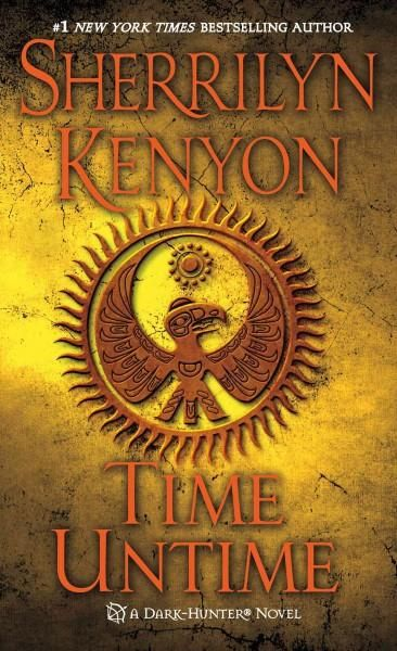 TIME UNTIME A Dark-Hunter novel from Sherrilyn Kenyon For as long as she has lived, Kateri Avani has been plagued with dreams she doesn't understand. Images of places she's never been and of a man she