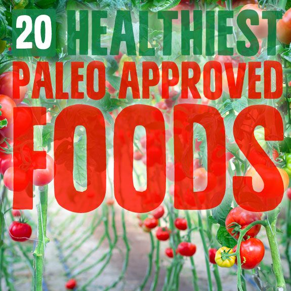 20 Healthiest Paleo Approved Foods- on the planet.