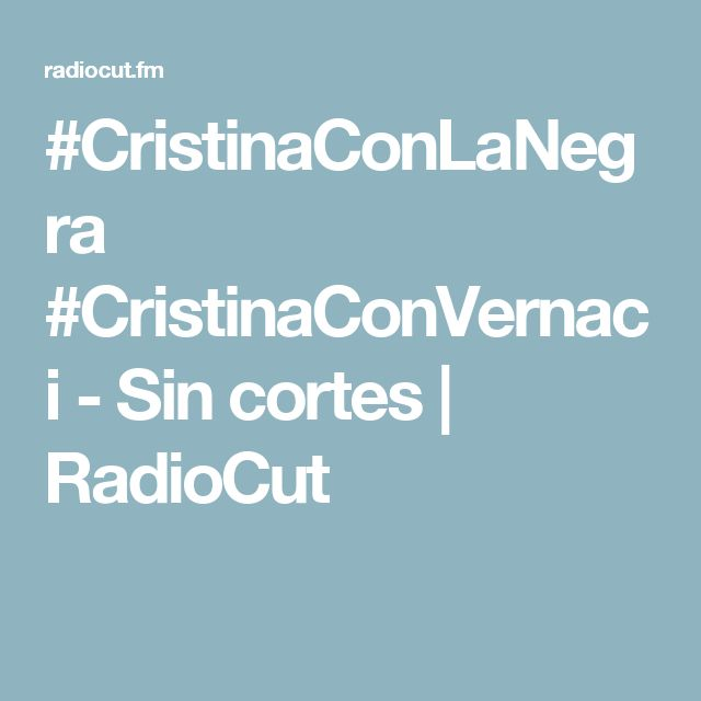 #CristinaConLaNegra #CristinaConVernaci - Sin cortes | RadioCut