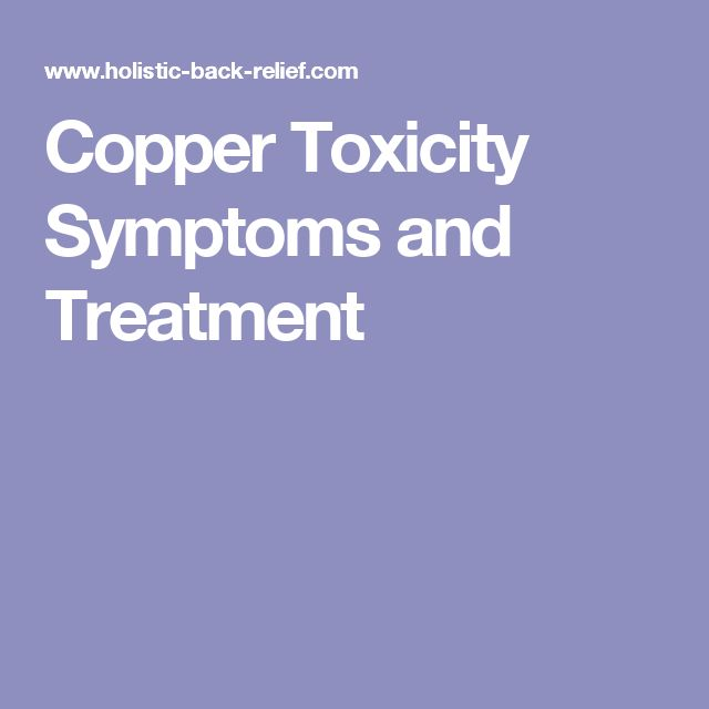 Copper Toxicity, deficiency, Zinc deficiency, levels of both need to be close to each other.