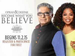 """Deborah's 10/23/15 blog post,""""Oprah and Deepak FREE """"Become What You Believe"""" Online Meditation Program Launching 11/2/15."""" A well-known Teacher once said,""""I have so much to do today—if I hope to accomplish everything on my list I must meditate twice as long."""" Most of us are more likely to say, """"I have so much to do today, there's no way I have time for meditation or anything else!"""" I used to say that myself until I figured out...click the pic for more."""