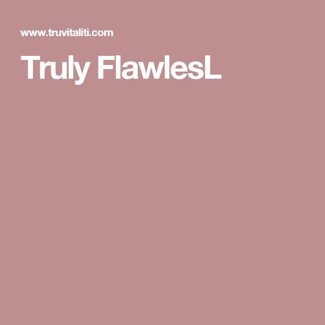 Truly FlawlesL