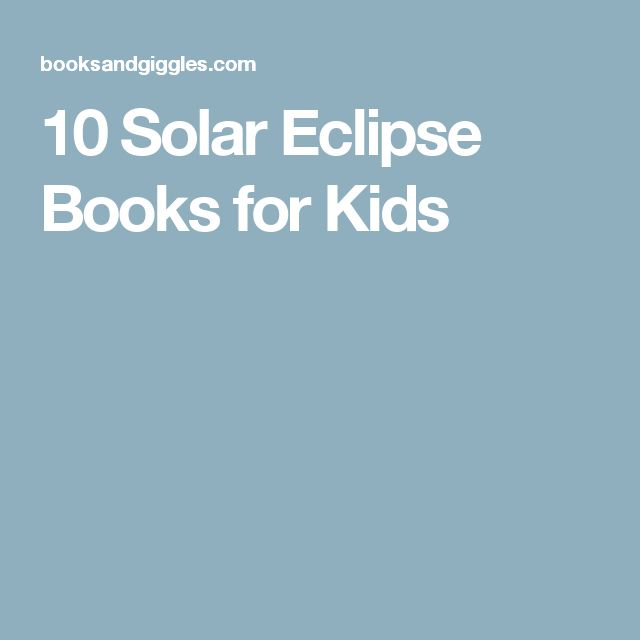 10 Solar Eclipse Books for Kids