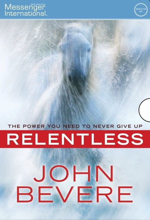 Relentless Book by John Bevere  (doing this study at church August/Sept 2012)