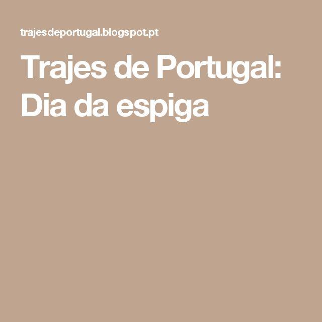 Trajes de Portugal: Dia da espiga