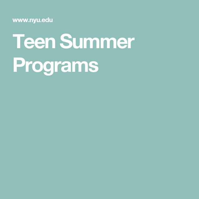 Teen Summer Programs