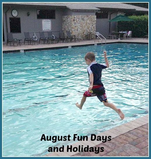 August Holiday &  Fun Days-t's no surprise August is National Family Fun Month!  What are your plans to enjoy this month before school starts again?