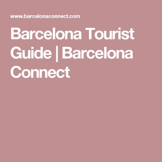 Barcelona Tourist Guide | Barcelona Connect
