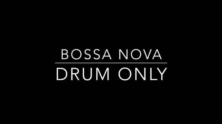 Bossa Nova - Drum Backing Track