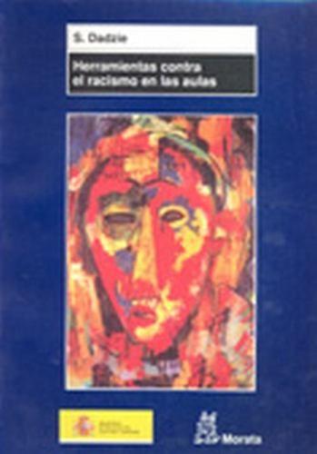 Herramientas contra el racismo en las aulas, de Stella Dadzie.  L/Bc 37.03 DAD her   http://almena.uva.es/search~S1*spi?/dDiscriminaci{226}on/ddiscriminacion/1%2C118%2C593%2CB/frameset&FF=ddiscriminacion+en+educacion&3%2C%2C6