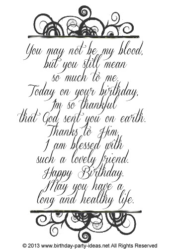 You may not be my blood, but you still mean so much to me. Today on your birthday, I'm so thankful that God sent you on earth. Thanks to Him, I am blessed with such a lovely friend. Happy Birthday.