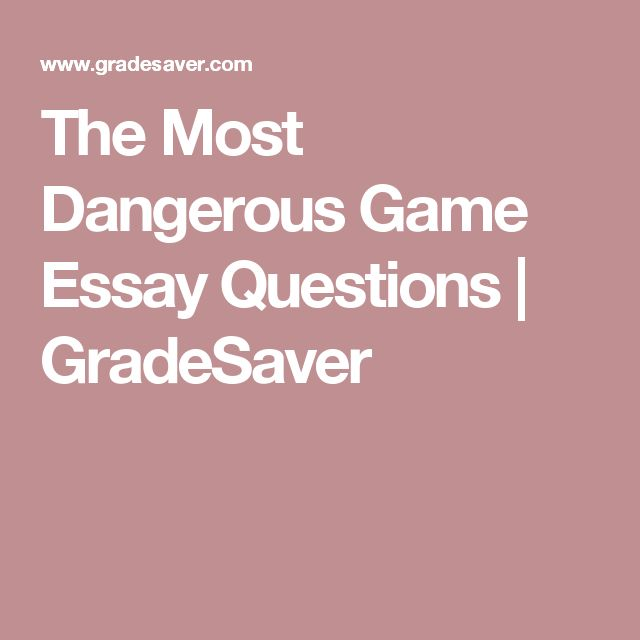 Essay About High School The Most Dangerous Game Essay Questions  Gradesaver  Most Dangerous Game   Essay Questions Dangerous Games Sample Resume Examples Of Persuasive Essays For High School also Please Do My Assignment The Most Dangerous Game Essay Questions  Gradesaver  Most  English Essay Questions