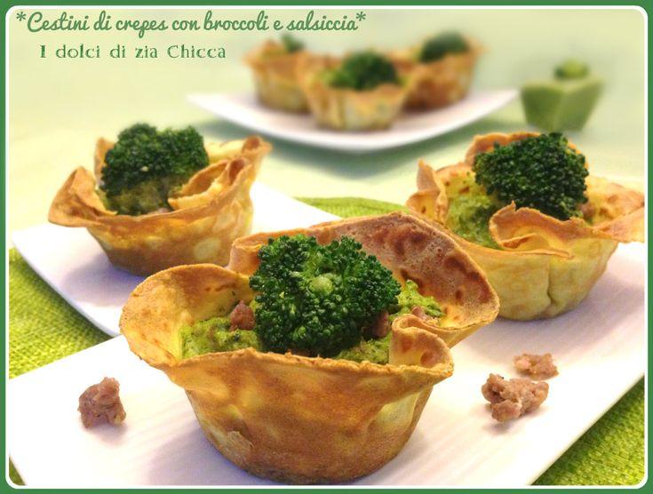 Cestini di crêpes con crema di broccoli e salsiccia   I dolci di zia Chicca