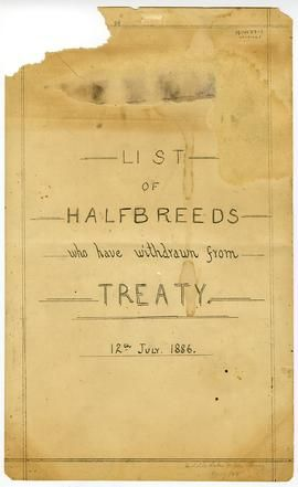 """List of Halfbreeds who have withdrawn from Treaty, July 21, 1886"""