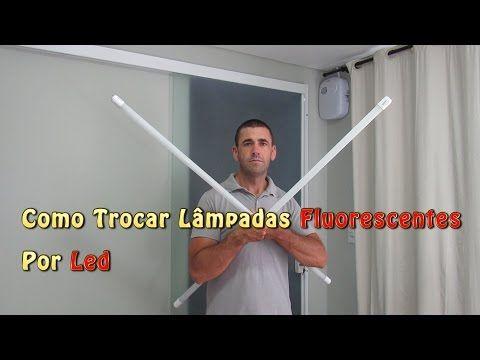 Como Trocar lampadas Fluorescentes por Led - YouTube