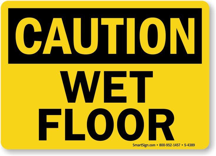 Best 25 Wet Floor Signs Ideas On Pinterest Wet Floor