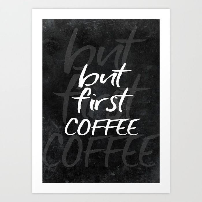 but first coffee #motivationialquote