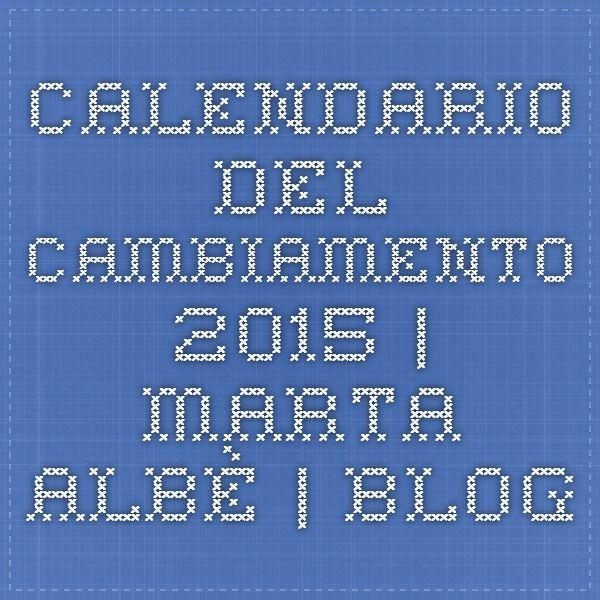 Calendario del Cambiamento 2015 | Marta Albè | Blog