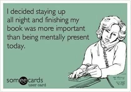 Yep...many times.Time, Reading, Quotes, Book Hangover, Funny, So True, Ecards, Totally Me, Good Books