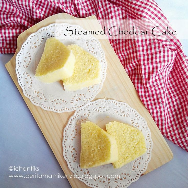 Resep Steamed Cheddar Cake | Cerita Mami Kenzie