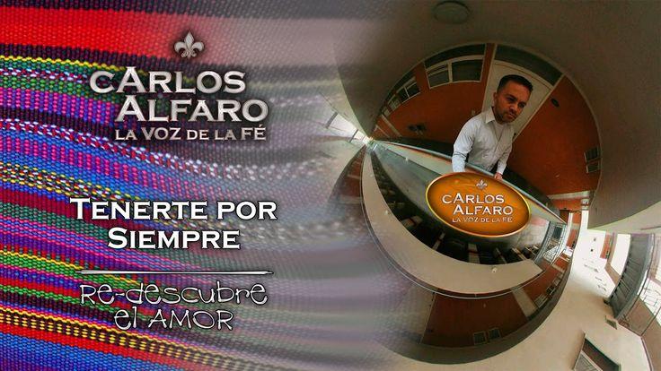 Tenerte por Siempre • Juan Carlos Alfaro