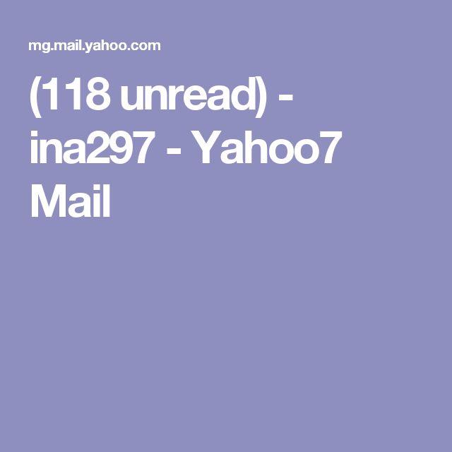 (118 unread) - ina297 - Yahoo7 Mail