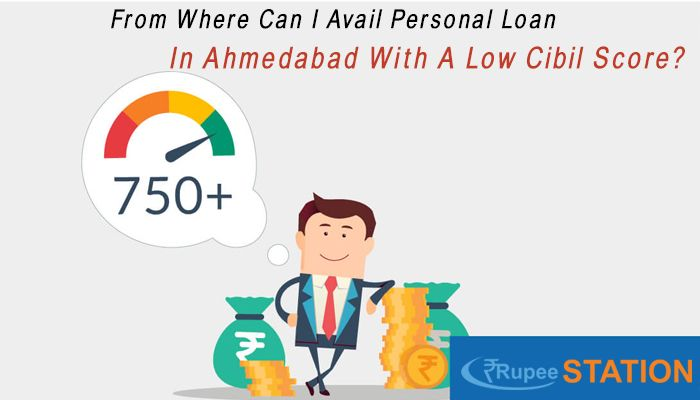 From Where Can I Avail Personal Loan In Ahmedabad With A Low Cibil Score Personal Loans Person Loan